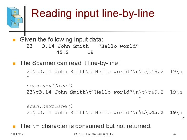 Reading input line-by-line n Given the following input data: 23 n 3. 14 John