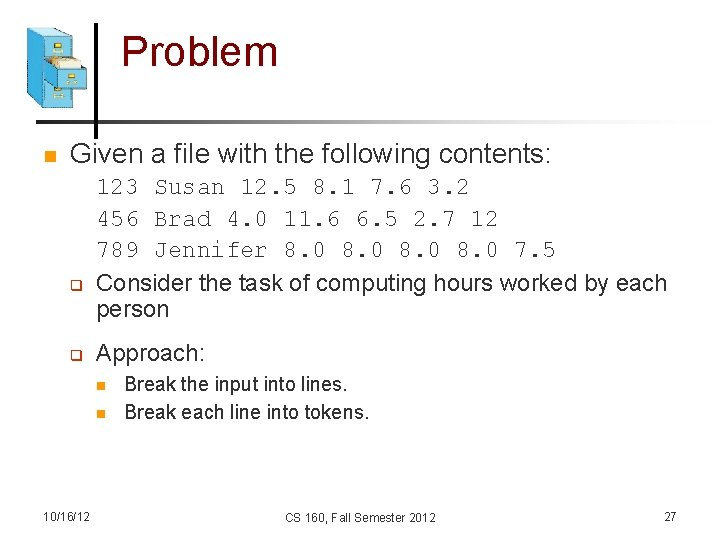 Problem n Given a file with the following contents: q q 123 Susan 12.