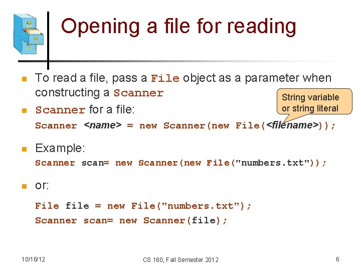 Opening a file for reading n n To read a file, pass a File