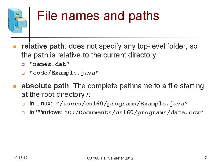 File names and paths n relative path: does not specify any top-level folder, so