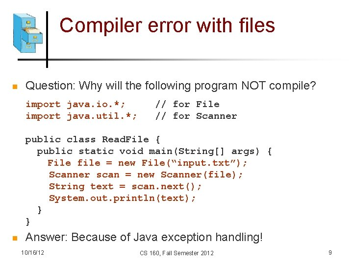 Compiler error with files n Question: Why will the following program NOT compile? import