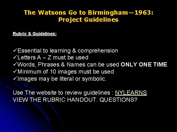 The Watsons Go to Birmingham— 1963: Project Guidelines Rubric & Guidelines: üEssential to learning