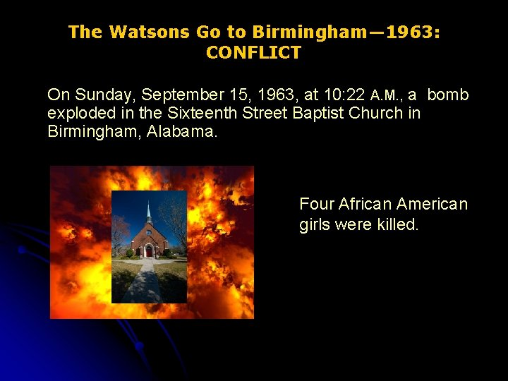 The Watsons Go to Birmingham— 1963: CONFLICT On Sunday, September 15, 1963, at 10: