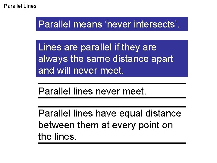 Parallel Lines What do you mean parallel? Parallel means 'neverbyintersects'. Lines are parallel if