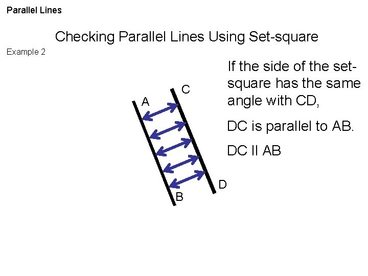 Parallel Lines Checking Parallel Lines Using Set-square Example 2 A If the side of