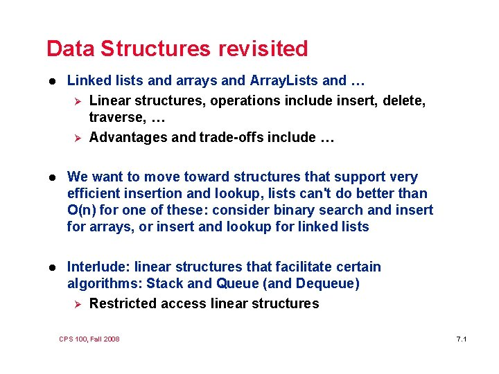 Data Structures revisited l Linked lists and arrays and Array. Lists and … Ø