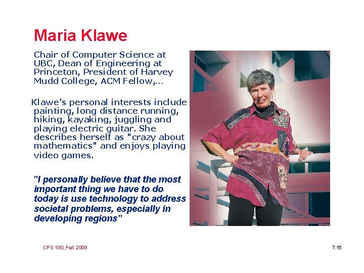 Maria Klawe Chair of Computer Science at UBC, Dean of Engineering at Princeton, President