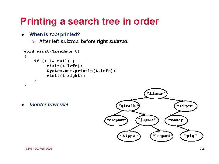 Printing a search tree in order l When is root printed? Ø After left