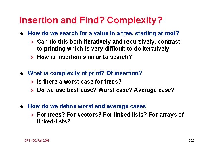 Insertion and Find? Complexity? l How do we search for a value in a