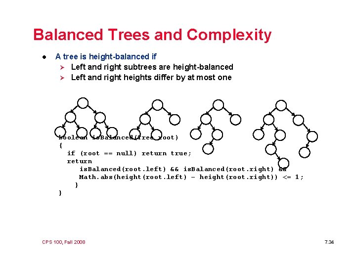Balanced Trees and Complexity l A tree is height-balanced if Ø Left and right