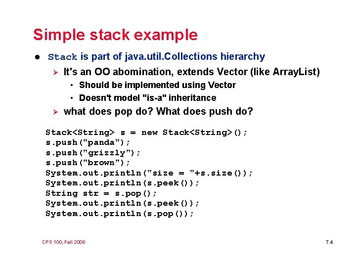 Simple stack example l Stack is part of java. util. Collections hierarchy Ø It's