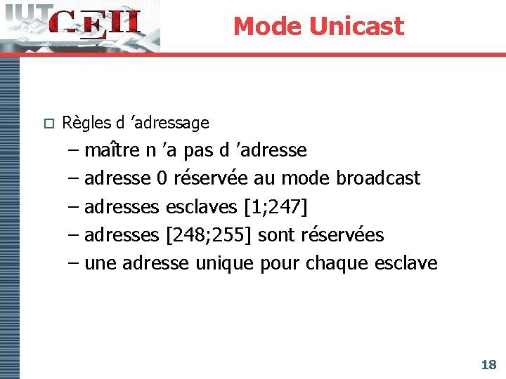 Mode Unicast o Règles d 'adressage – maître n 'a pas d 'adresse –