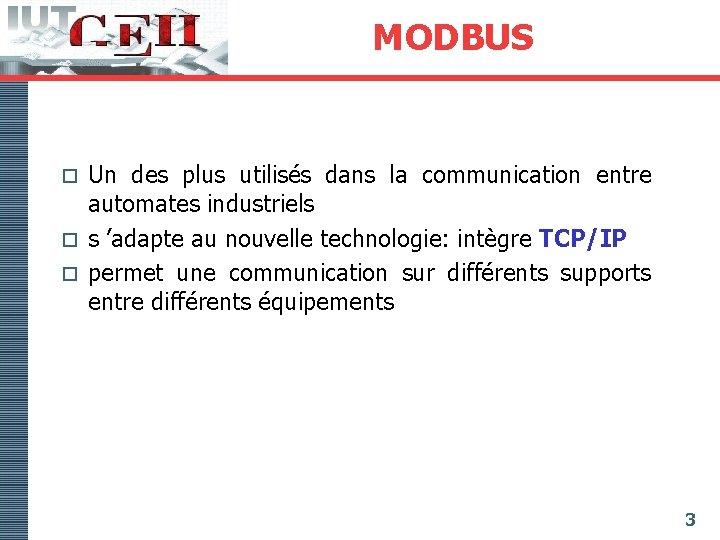 MODBUS Un des plus utilisés dans la communication entre automates industriels o s 'adapte