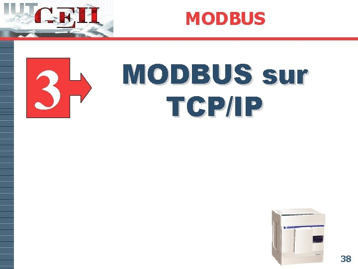 MODBUS 3 MODBUS sur TCP/IP 38