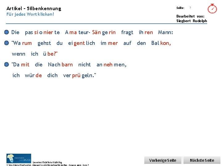 Übungsart: Artikel – Silbenkennung Seite: Für jedes Wort klicken! 7 Bearbeitet von: Siegbert Rudolph