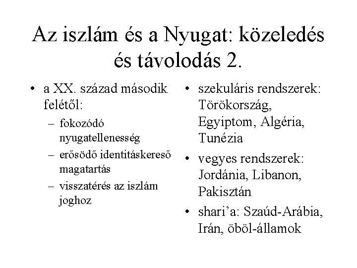 Az iszlám és a Nyugat: közeledés és távolodás 2. • a XX. század második