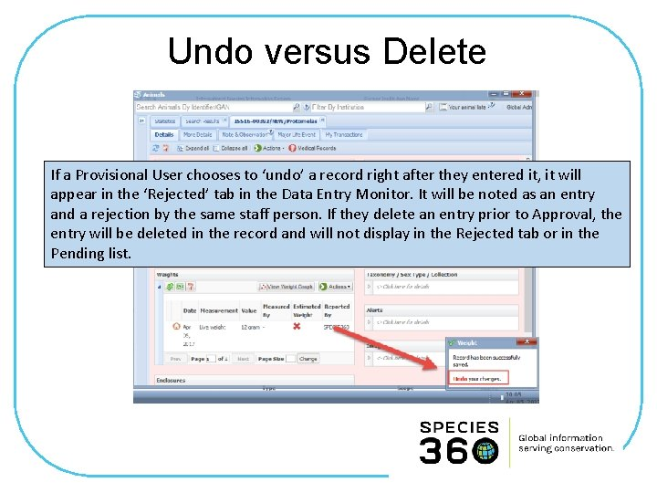 Undo versus Delete If a Provisional User chooses to 'undo' a record right after