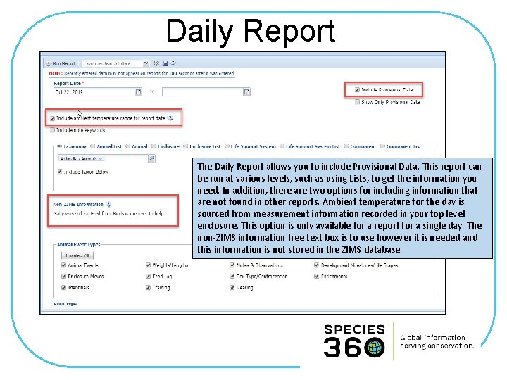 Daily Report The Daily Report allows you to include Provisional Data. This report can