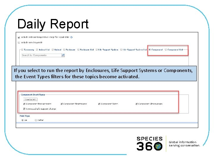 Daily Report If you select to run the report by Enclosures, Life Support Systems