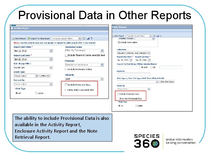 Provisional Data in Other Reports The ability to include Provisional Data is also available