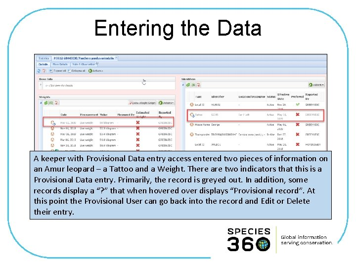 Entering the Data A keeper with Provisional Data entry access entered two pieces of