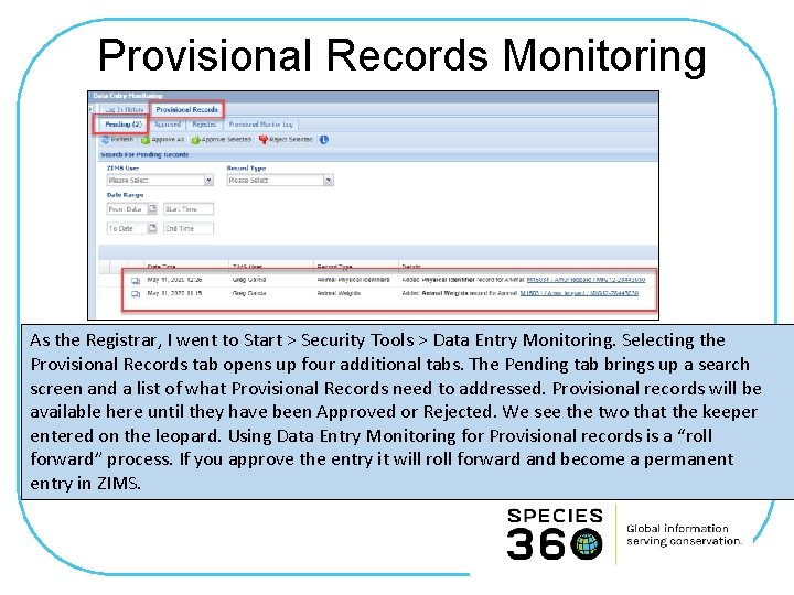 Provisional Records Monitoring As the Registrar, I went to Start > Security Tools >