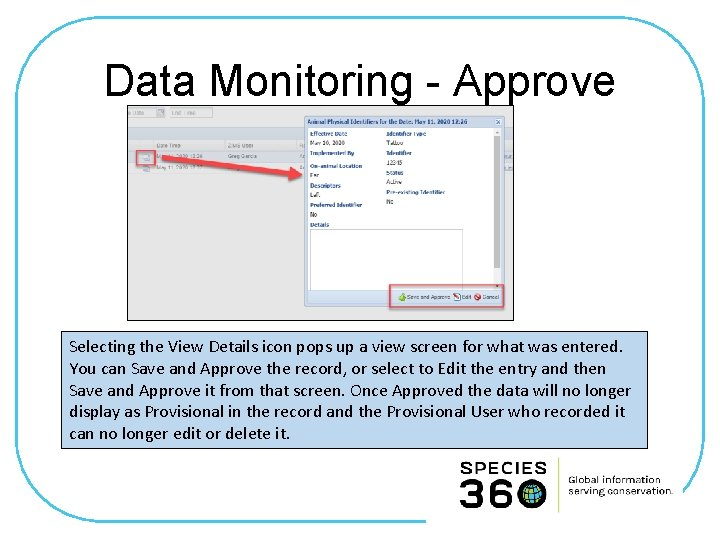 Data Monitoring - Approve Selecting the View Details icon pops up a view screen