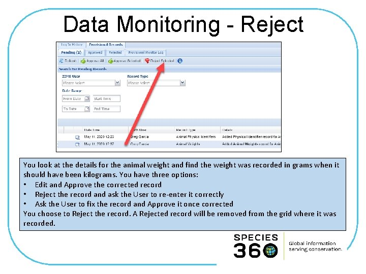 Data Monitoring - Reject You look at the details for the animal weight and