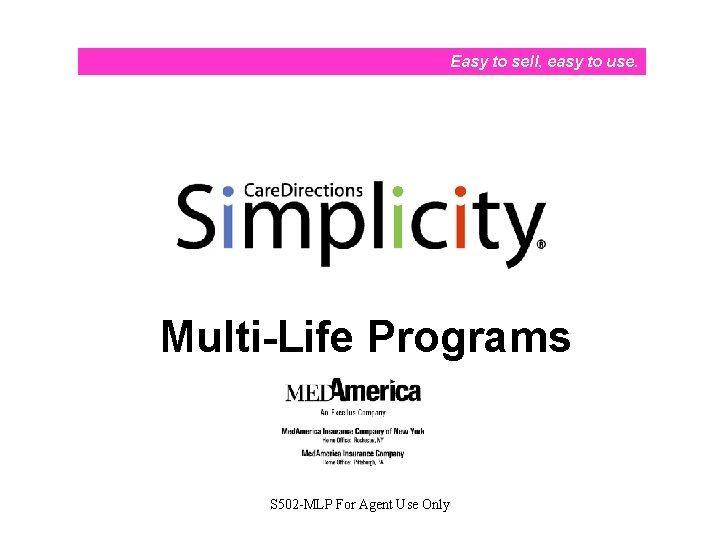 Easy to sell, easy to use. Multi-Life Programs S 502 -MLP For Agent Use