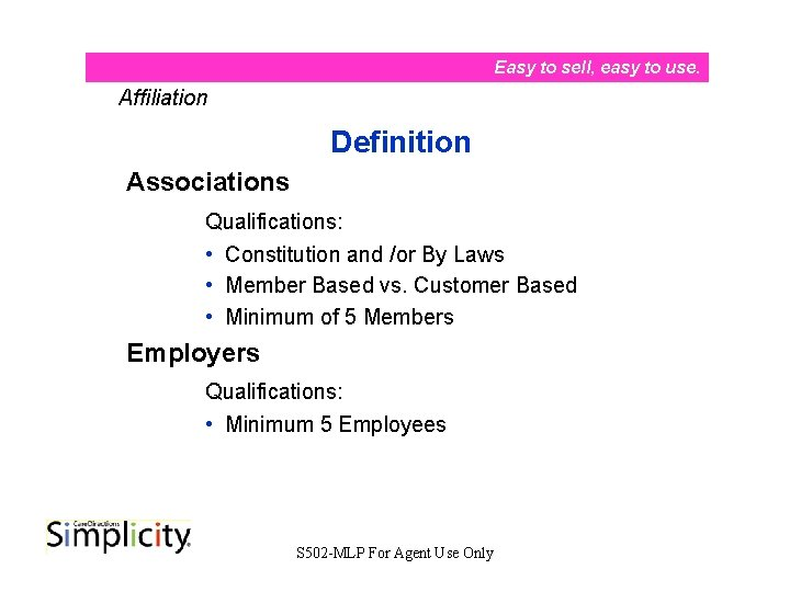 Easy to sell, easy to use. Affiliation Definition Associations Qualifications: • Constitution and /or