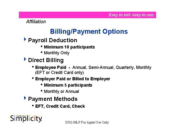 Easy to sell, easy to use. Affiliation Billing/Payment Options 4 Payroll Deduction i. Minimum