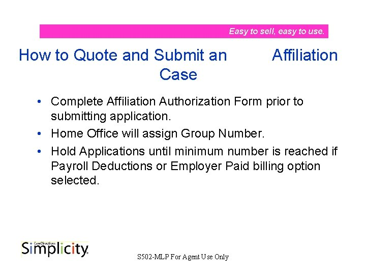 Easy to sell, easy to use. How to Quote and Submit an Case Affiliation