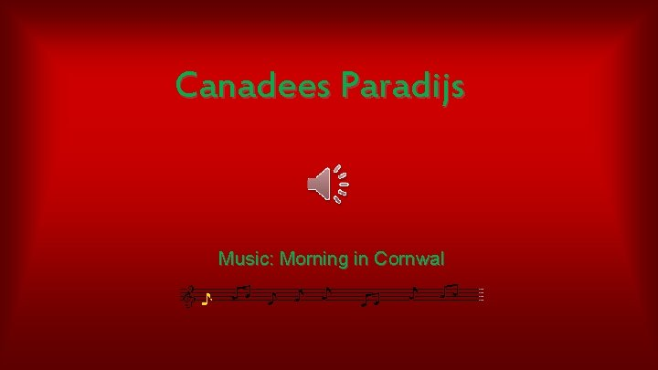 Canadees Paradijs Music: Morning in Cornwal
