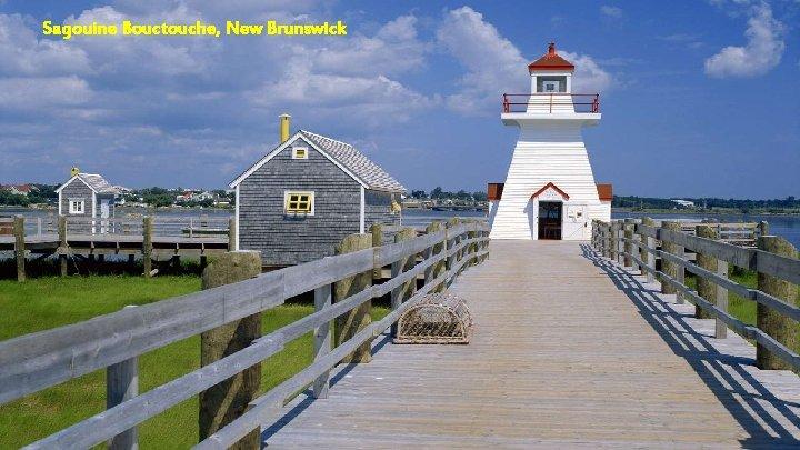 Sagouine Bouctouche, New Brunswick