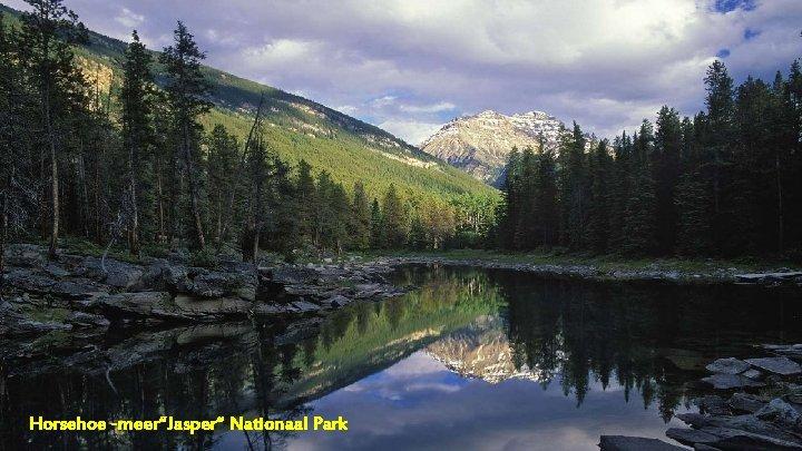"Horsehoe -meer""Jasper"" Nationaal Park"