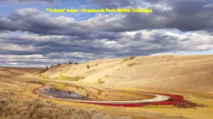 """Dubois"" meer - Grasslands Park, British Columbia"