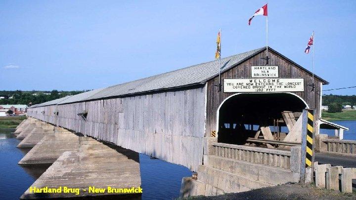 Hartland Brug - New Brunswick