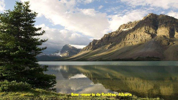 Bow –meer in de Rockies, - Alberta