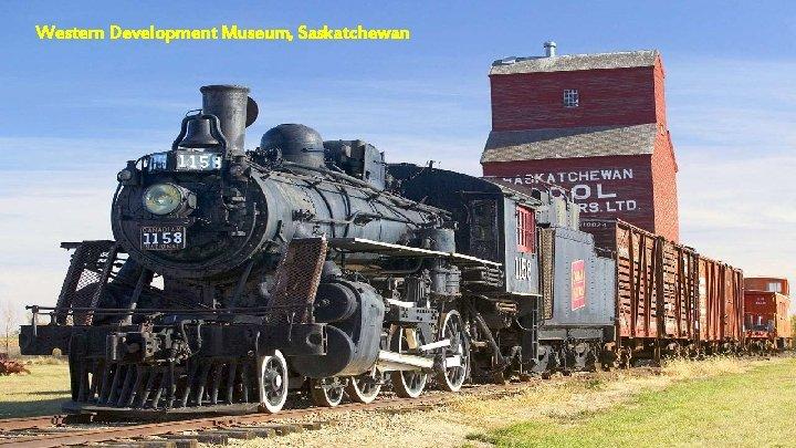 Western Development Museum, Saskatchewan