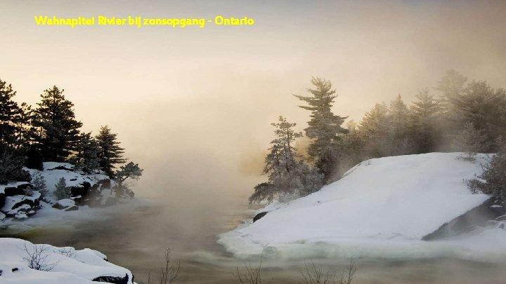 Wahnapitei Rivier bij zonsopgang - Ontario