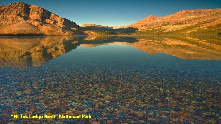 """Ni Tuk Lodge Banff"" Nationaal Park."