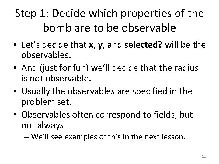 Step 1: Decide which properties of the bomb are to be observable • Let's