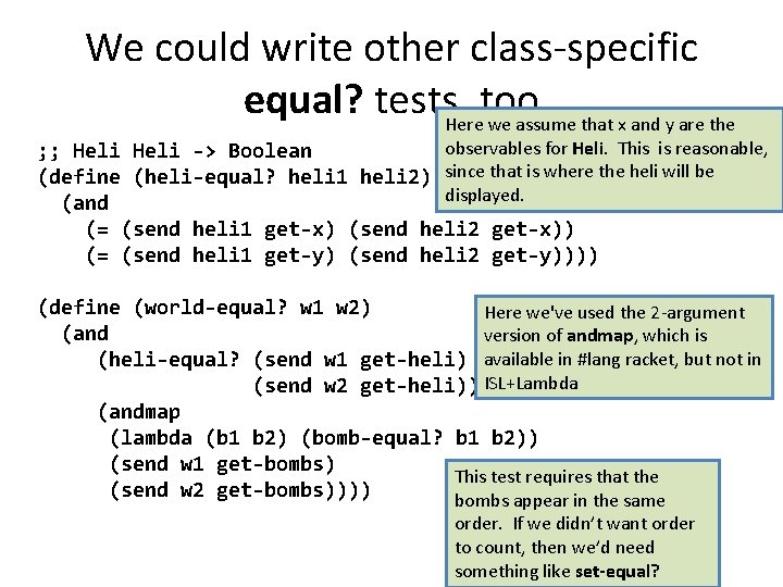 We could write other class-specific equal? tests, too Here we assume that x and