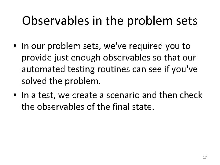 Observables in the problem sets • In our problem sets, we've required you to
