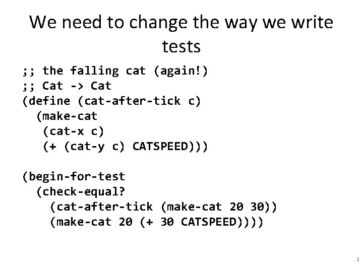 We need to change the way we write tests ; ; the falling cat