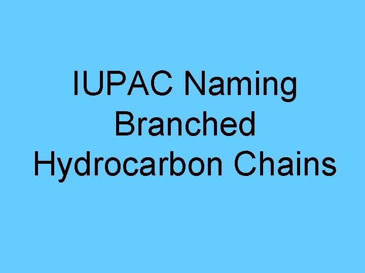 IUPAC Naming Branched Hydrocarbon Chains