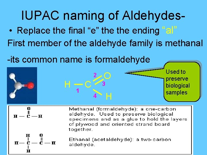 """IUPAC naming of Aldehydes • Replace the final """"e"""" the ending """"al"""" First member"""