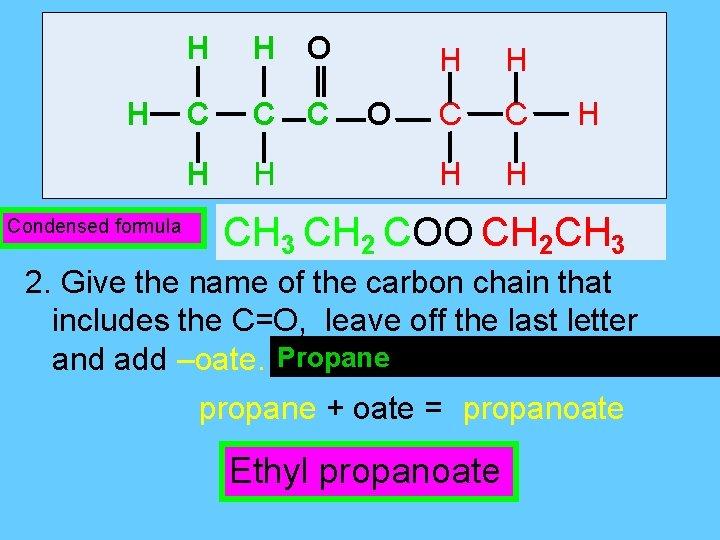 H Condensed formula H H O C C C H H O H H