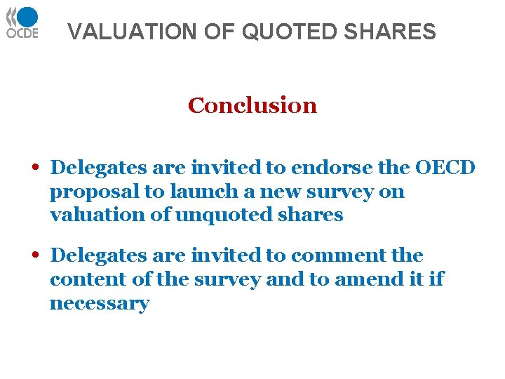 VALUATION OF QUOTED SHARES Conclusion • Delegates are invited to endorse the OECD proposal