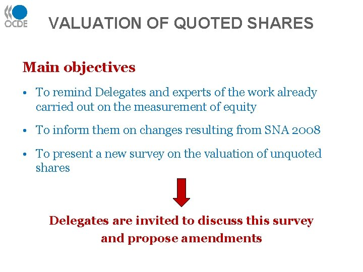 VALUATION OF QUOTED SHARES Main objectives • To remind Delegates and experts of the